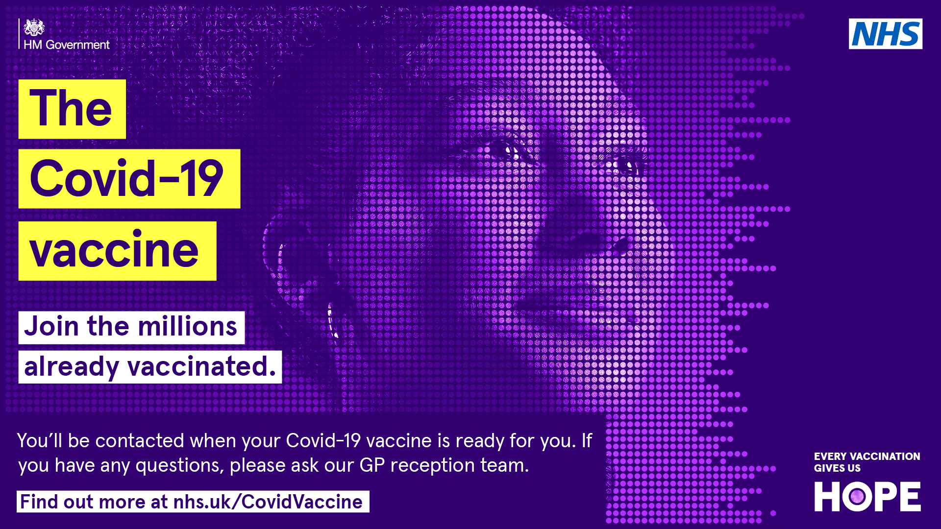 The Covid-19 Vaccine join the millions already vaccinated you'll be contacted when your covid-19 vaccine if ready for you if you have any questions please ask our gp reception team